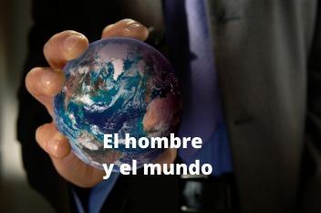 El Hombre y el mundo.